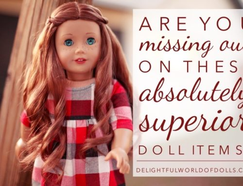 Are You Missing Out on These Absolutely Superior Doll Items?