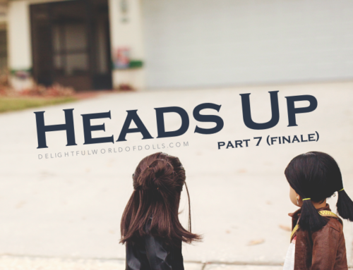Heads Up – Part Seven (Finale)