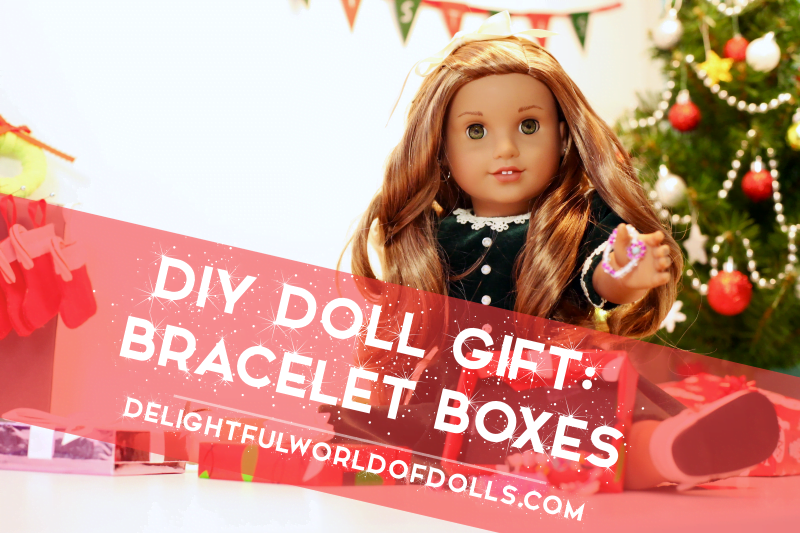 DIY Doll Gift: Bracelet Boxes
