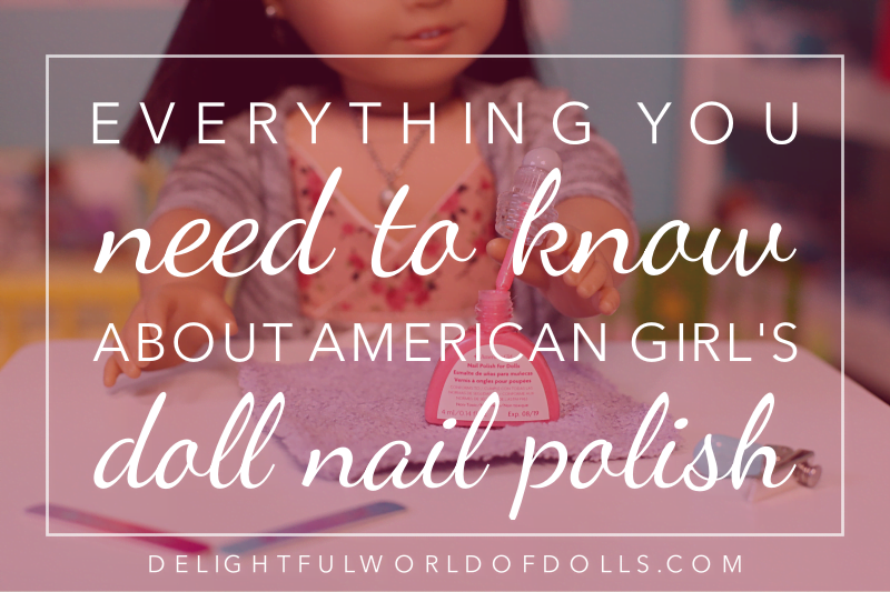 Everything You Need to Know About American Girl's Doll Nail Polish