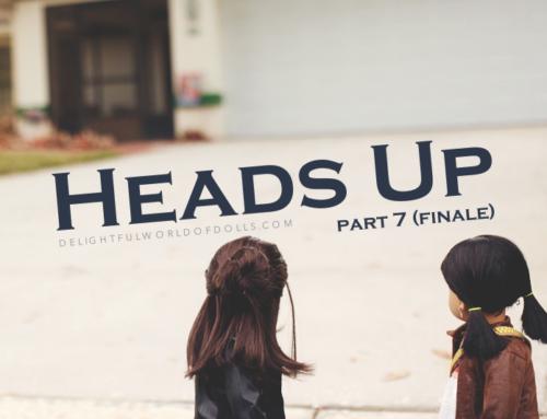 Heads Up – Part Seven (Finale)
