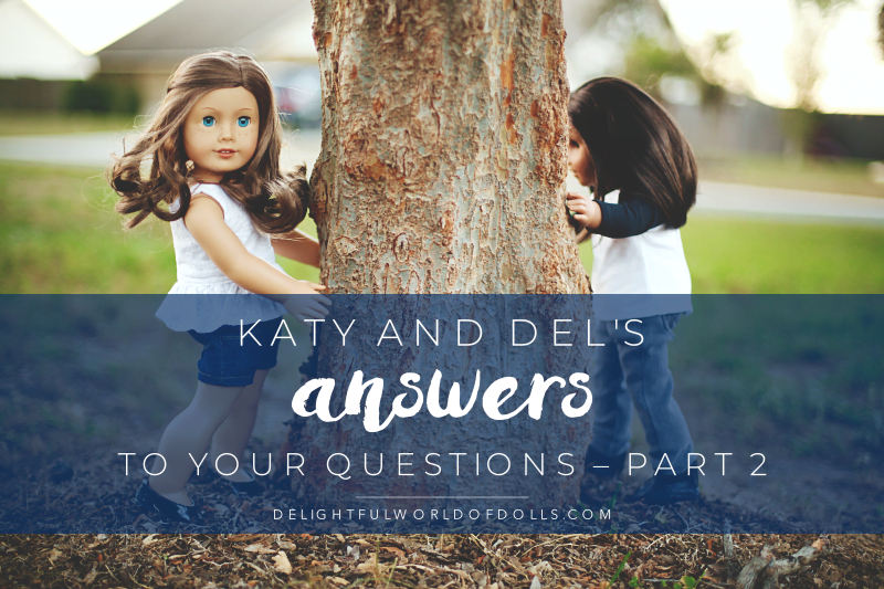 Katy and Del's Answers to Your Questions – Part 2