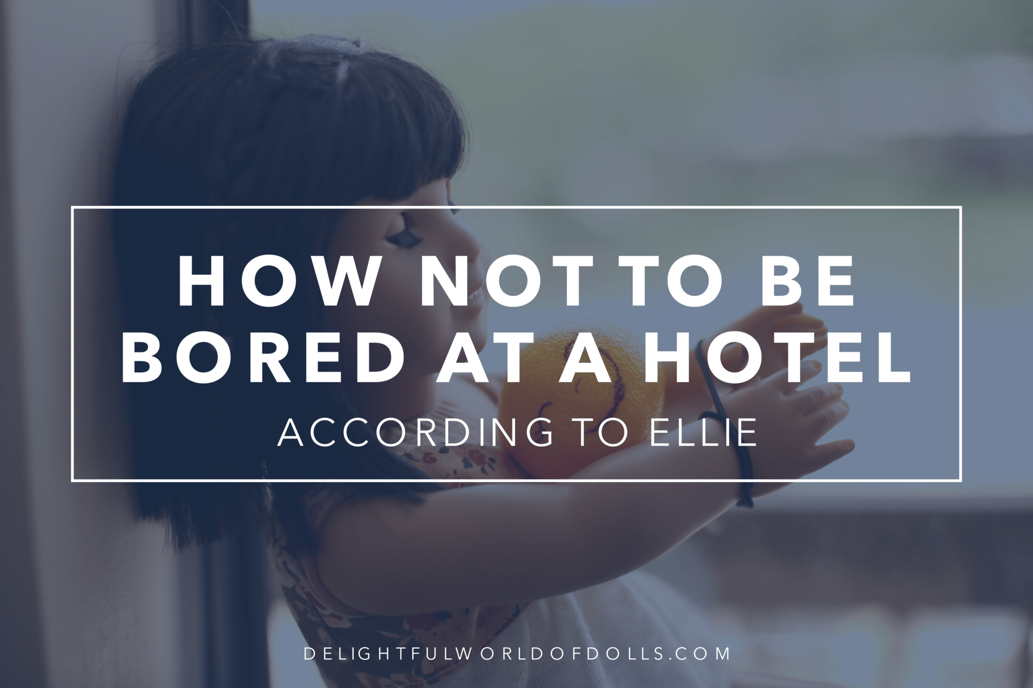 How Not to be Bored at a Hotel According to Ellie